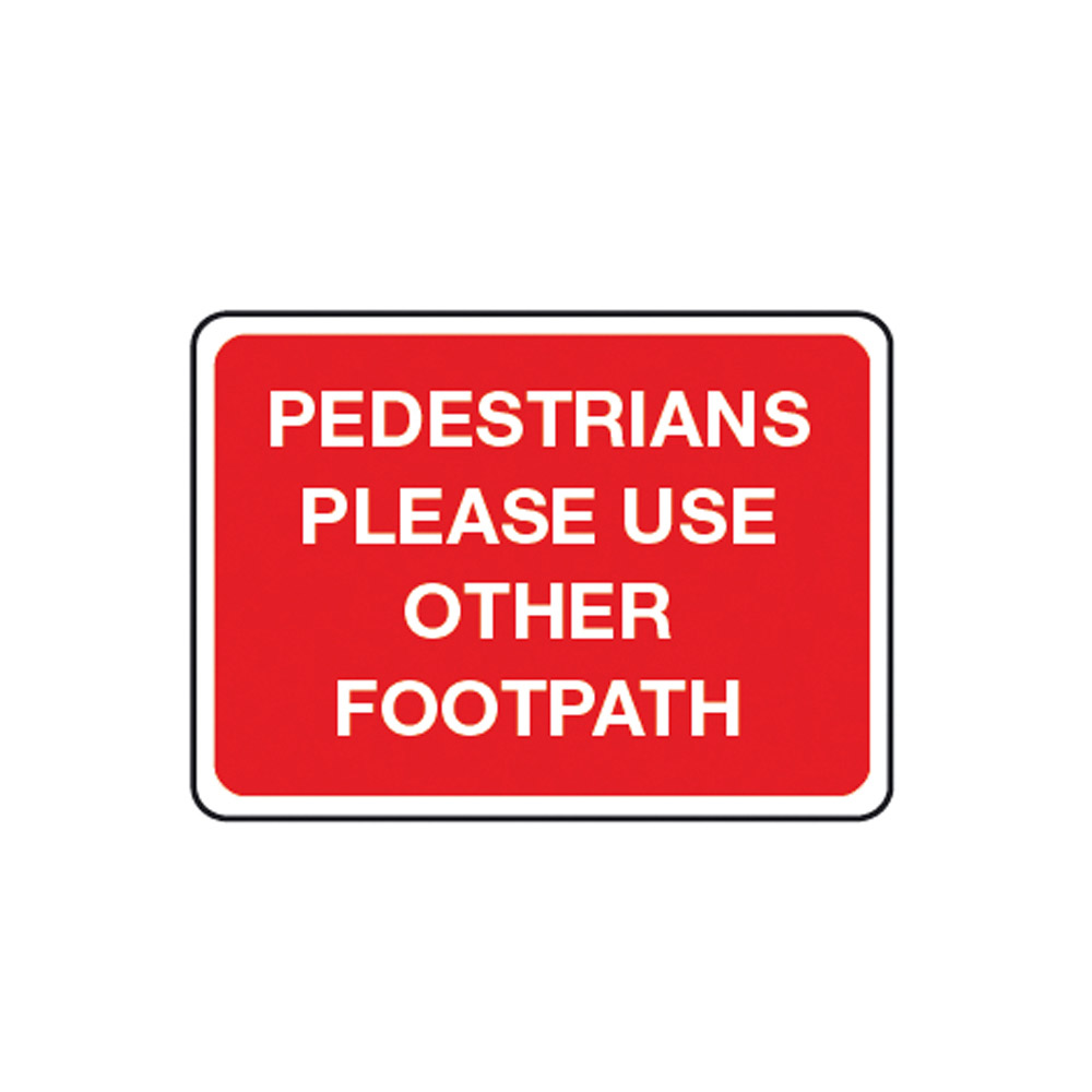 Pedestrians Please Use Other Footpath Sign Onsite Support